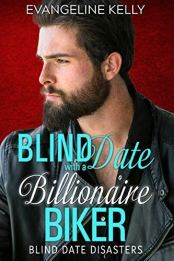 Blind Date with a Billionaire Biker (Blind Date Disasters Book 3) by [Kelly, Evangeline]