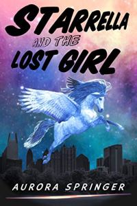 Starrella and the Lost Girl by Aurora Springer