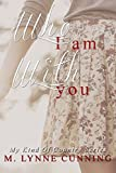 Who I Am With You (My Kind Of Country Book 1)