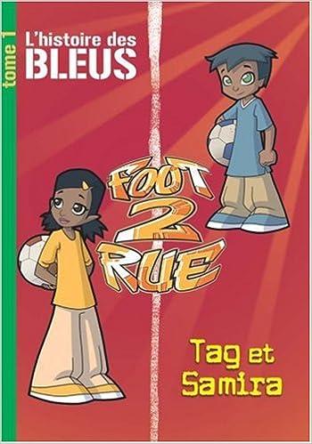 [BD] Foot 2 Rue – L'histoire des Bleus Tome 1 – Tag et Samira