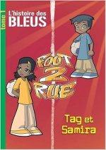 [BD] Foot 2 Rue – L'histoire des Bleus, Tome 1 – Tag et Samira