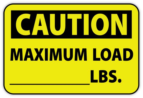 "Caution Maximum Load LBS. weight safety sign label warning sticker decal 5"" x 4"""