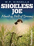 Shoeless Joe (W.P. Kinsella Baseball Collection)