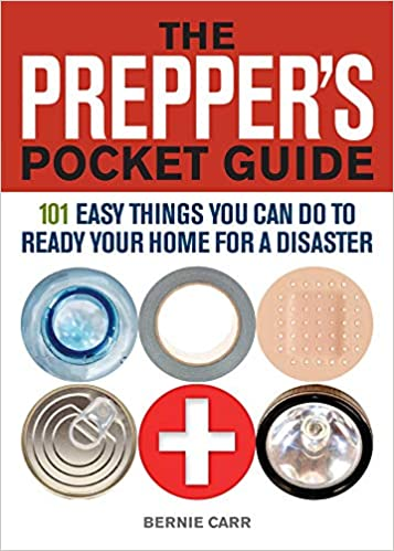 The Prepper's Pocket Guide: 101 Easy Things You Can Do to Ready Your Home for Disaster