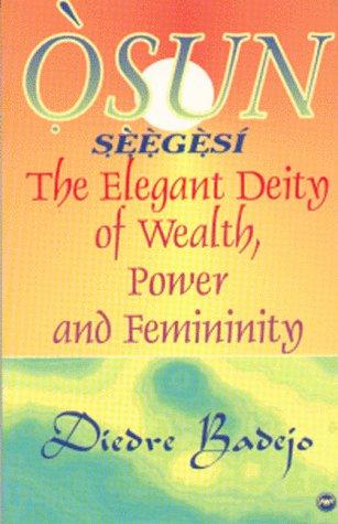 Osun Seegesi: The Elegant Deity of Wealth, Power, and Femininity