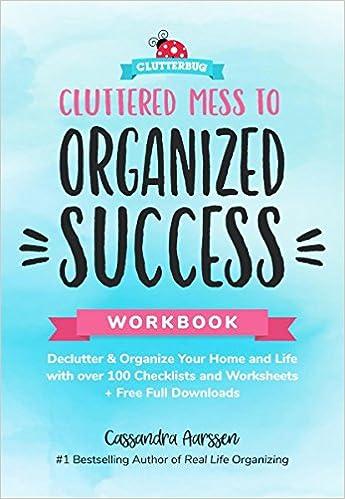 Cluttered Mess to Organized Success Workbook – Cassandra Aarssen