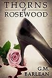 Thorns of Rosewood: Book 1 (Rosewood Series)