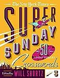The New York Times Super Sunday Crosswords Volume 3: 50 Sunday Puzzles