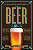The Beer Bible: The Essential Beer Lover's Guide