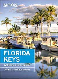 Moon Florida Keys: With Miami & the Everglades (Travel Guide), 4th Edition