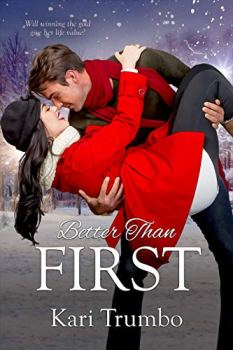 Better Than First: A Contemporary Christian Romance by [Trumbo, Kari]