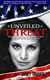 Unveiled Threat: A Personal Experience of Fundamentalist Islam and the Roots of Terrorism