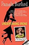 Undertaking Irene: A Jane Delaney Mystery, Book 1 (Jane Delaney Mysteries)