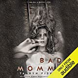 Bad Mommy