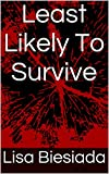 Least Likely To Survive (This is the End Book 1)