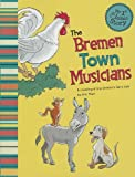 The Bremen Town Musicians: A Retelling of the Grimm's Fairy Tale (My First Classic Story)