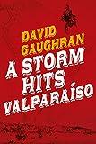 A Storm Hits Valparaiso