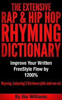 Hip Hop Rhyming Dictionary: The Extensive Hip Hop & Rap ...