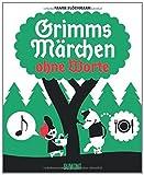 Grimms Märchen ohne Worte