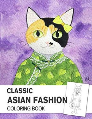 Classic Asian Fashion Coloring book: An Adult Coloring Book with East Asian Traditional Dressing Style