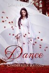 Dance: Cinderella Retold (Romance a Medieval Fairytale series Book 3) by [Carlton, Demelza]