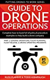 Guide to Drone Operations: Complete How-To Book Full of Policy & Procedure Examples to Help Build a Drone Company Part1: General Operations, Flight Planning, ... Programs (Putting Drones To Work Series)