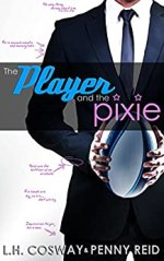 The Player and the Pixie by L.H. Cosway and Penny Reid