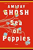 Sea of Poppies: A Novel (The Ibis Trilogy Book 1)