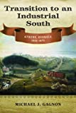 Transition to an Industrial South: Athens, Georgia, 1830-1870