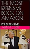 THE MOST EXPENSIVE BOOK ON AMAZON: ITS EXPENSIVE