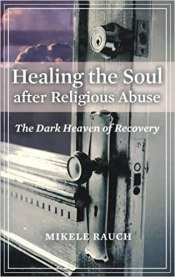 spiritual abuse healing the soul after religious abuse