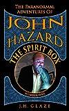 The Spirit Box (John Hazard Book 1)