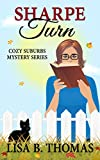 Sharpe Turn (Cozy Suburbs Mystery Series Book 4)