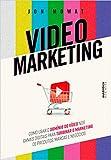 Video Marketing: como usar o domínio do vídeo nos canais digitais para turbinar o marketing de produtos, marcas e negócios (Portuguese Edition)