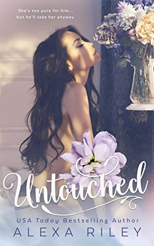 Untouched by Alexa Riley Review and Excerpt