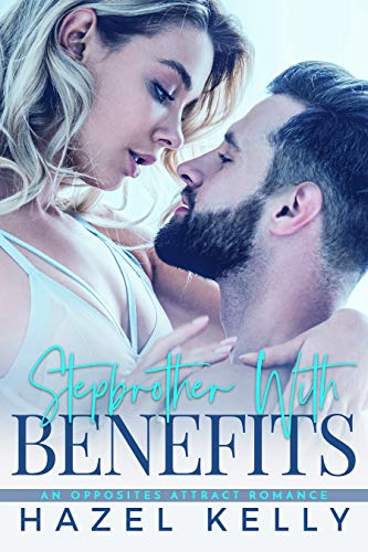 Stepbrother With Benefits: An Opposites Attract Romance (Mason Family Book 2) by [Kelly, Hazel]