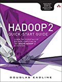 Hadoop 2 Quick-Start Guide: Learn the Essentials of Big Data Computing in the Apache Hadoop 2 Ecosystem (Addison-Wesley Data & Analytics Series)
