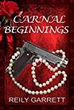 Carnal Beginnings: A dark romantic suspense (Carnal Series Book 1)
