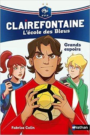 Clairefontaine, L'école des Bleus : Grands espoirs (Tome 6)
