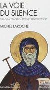 La Voie Du Silence: Dans La Tradition Des Pères Du Desert (Collections  Spiritualites) (French Edition): Michel Laroche: 9782226207517: Amazon.com:  Books