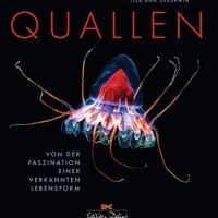 Quallen : Von der Faszination einer verkannten Lebensform / Lisa-Ann Gershwin