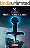 More Than a Game: Epic LitRPG Adventure (Fayroll - Book 1)