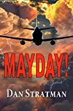 MAYDAY: A Frighteningly Realistic Aviation Thriller