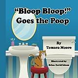 'Bloop, Bloop!'  Goes the Poop