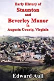 Early History of Staunton and Beverley Manor in Augusta County, Virginia
