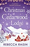 Christmas At Cedarwood Lodge: Celebrations and Confetti at Cedarwood Lodge / Brides and Bouquets at Cedarwood Lodge / Midnight and Mistletoe at Cedarwood Lodge