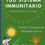 Rafforza il tuo sistema immunitario: Vivere sani e a lungo – Come rafforzare il sistema immunitario in modo semplice e…