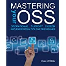 Mastering your OSS: Operational Support System Implementation Tips and Techniques