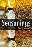 Seasonings - The Ultimate Recipe Guide