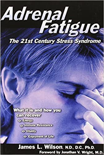 Adrenal Fatigue Stress Syndrome